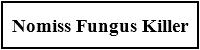 Nomiss Fungus Killer